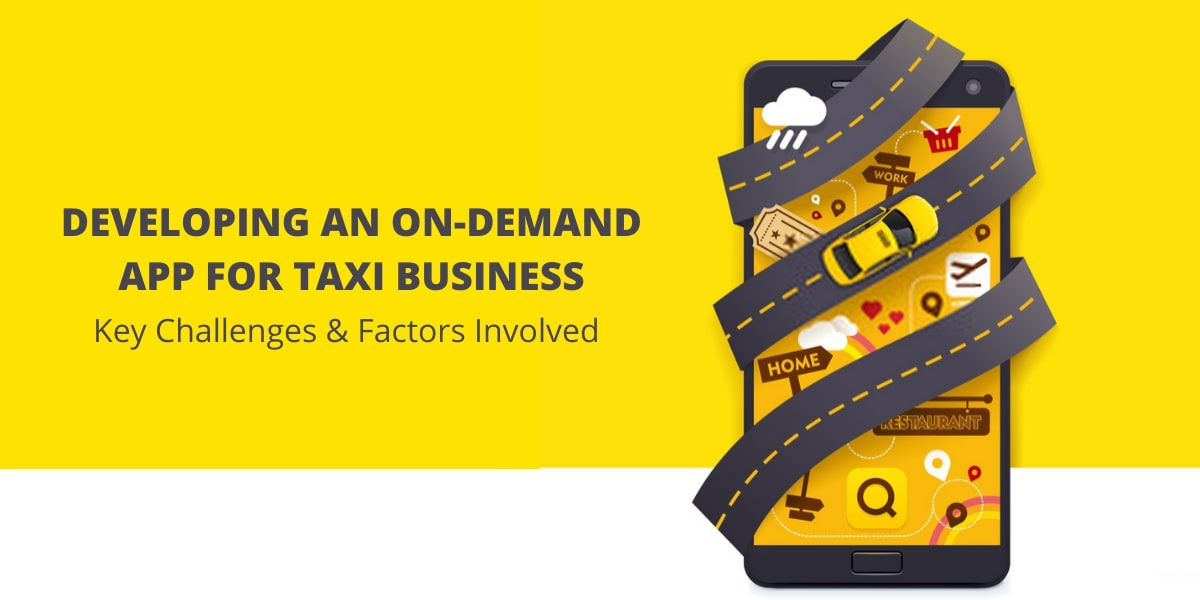 Key challenges & factors to consider in developing an on-demand app for taxi business